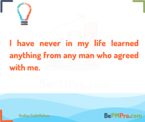 I have never in my life learned anything from any man who agreed with me. Dudley Field Malone #Motivation – uDkgUYioyi31dk3P5icA