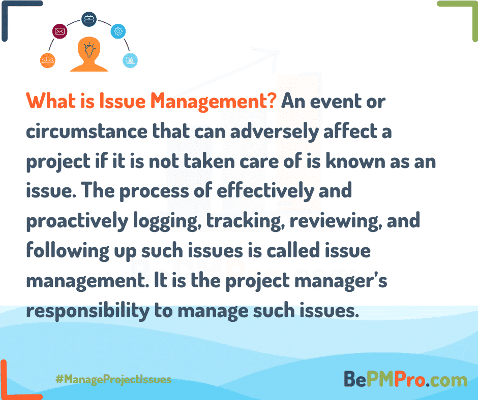 What are project issues and how the project issues are managed? –