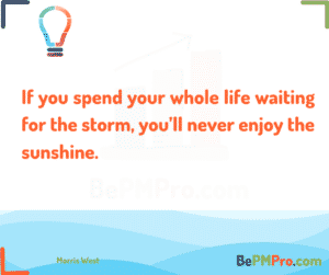 If you spend your whole life waiting for the storm, you'll never enjoy the sunshine. Morris West #Motivation – OUWSTTpPXn7LWObTQJBf