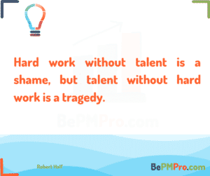 Hard work without talent is a shame, but talent without hard work is a tragedy. Robert Half #Motivation – xQvsMIGALY737jg5JTTt