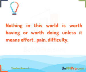 Nothing in this world is worth having or worth doing unless it means effort , pain, difficulty. Theodore Roosevelt – CLiKp8BjBL5RBSrvH1JW