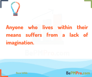 Anyone who lives within their means suffers from a lack of imagination. Oscar Wilde – sjohLHVtQpPG9exkYIgJ